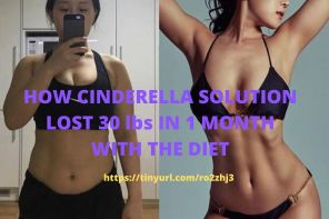 HOW CINDERELLA SOLUTION LOST 30 lbs IN 1 MONTH WITH THE DIET (1)
